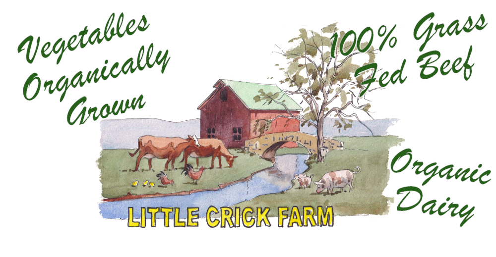 Little Crick Farm ...Organic Dairy, Vegetables Organically Grown, 100% Grass Fed Beef